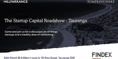 The Startup Capital Roadshow - Tauranga tickets