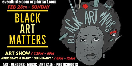 BLACK ART MATTERS  *** BLACK HISTORY MONTH 2021***  FEB 28th @PHIRI tickets
