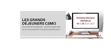 Les Grands Déjeuners CSMO - ÉDITION VIRTUELLE : Diversité en entreprise billets