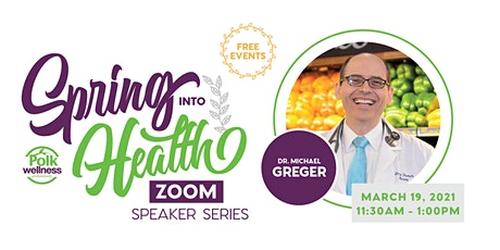 Spring Into Health Speakers Series 2021 Dr. Michael Greger on Zoom tickets