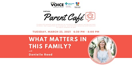 GSACRD Voice Parent Cafe - What Matters In This Family with Danielle Reed tickets