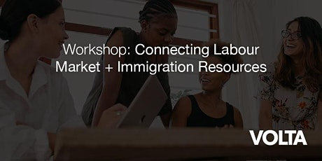 Connecting Labour Market + Immigration Resources tickets