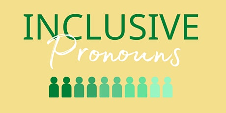 He and She and They: Rolling out inclusive pronouns tickets