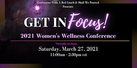 Get In Focus! 2021 Women's Wellness Conference tickets