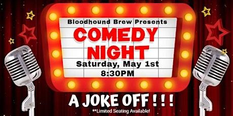 BLOODHOUND BREW COMEDY NIGHT - A Joke Off ! ! ! tickets