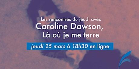 Les rencontres du jeudi: Caroline Dawson tickets