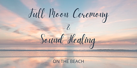 Full Moon Ceremony & Sound Healing tickets