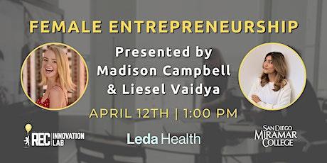 Female Entrepreneurship w/ Madison Campbell & Liesel Vaidya of Leda Health Tickets