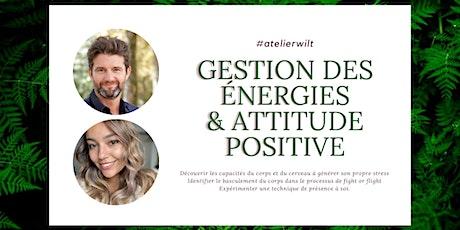 Ateliers WILT | Gestion des énergies et attitude positive billets