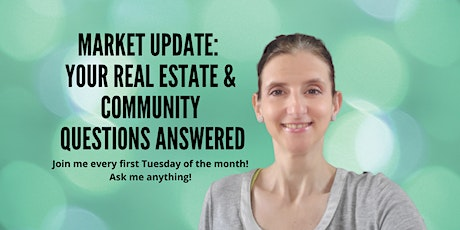 Monthly Market Update - Your Real Estate Questions Answered - Open Forum tickets