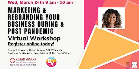 Marketing & Rebranding Your Business Virtual Workshop tickets