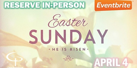 Easter IN-PERSON Worship--Sunday, April 4 tickets