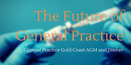 GPGC AGM - 'The Future of General Practice - The Sequel' tickets