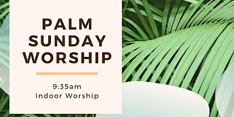 9:35am Palm Sunday Worship tickets