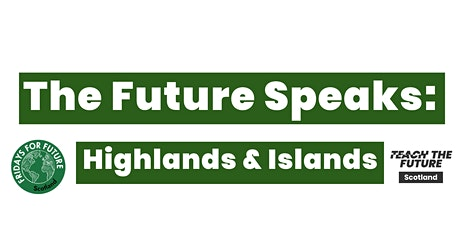 The Future Speaks: Highlands & Islands tickets