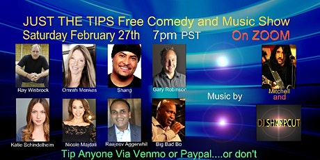 "February 27th ""Just the Tips"" Free Comedy and Music Show with Shang tickets"