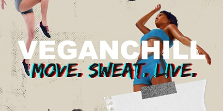 VEGANCHILL: Move. Sweat. Live. tickets