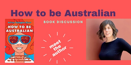 Meet the author - How to be Australian book discussion tickets
