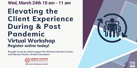 Elevating The Client Experience During & Post Pandemic Virtual Workshop tickets