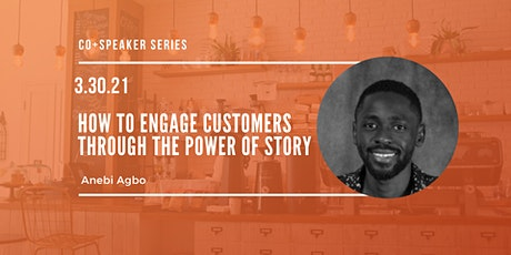 Speaker Series: How to Engage Customers Through the Power of Story tickets