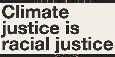 Envisioning Environmental Equity: Climate Justice is Racial Justice tickets