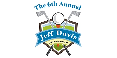 The 6th Annual Jeff Davis Golf Tournament tickets