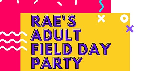 Rae's Adult Field Day Birthday Party Extravaganza tickets