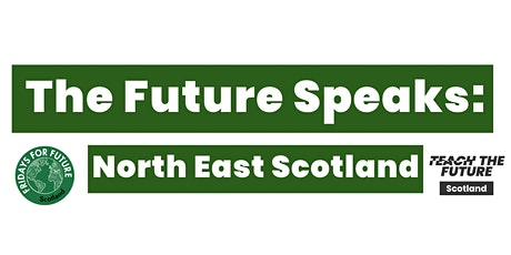 The Future Speaks: North East Scotland tickets
