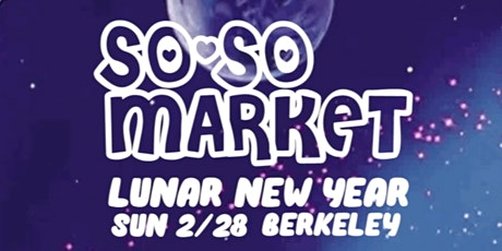 The So-So Market: Lunar New Year Celebration tickets