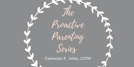The Proactive Parenting Series: Parenting Q & A tickets