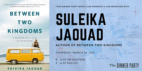 The Dinner Party Book Club Presents: Between Two Kingdoms & Suleika Jaouad tickets