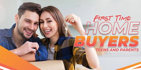 First Time Home Buyers | Teens And Parents. tickets
