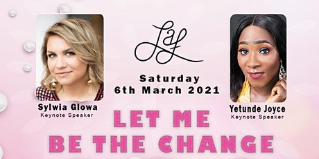 Let Me Be The Change - Women's Day and Mother's Day Celebration tickets