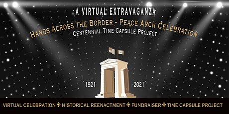Hands Across the Border Peace Arch Centennial Celebration & Time Capsule tickets