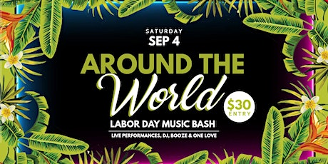 """Around The World"" first ever in Houston Labor Day Music & Dance Bash! tickets"