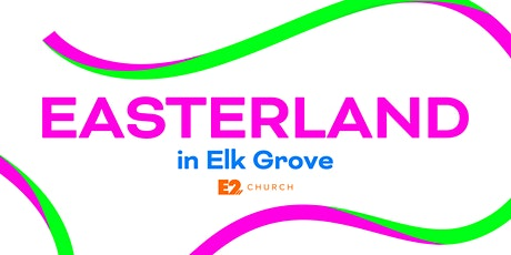 Easterland in Elk Grove tickets