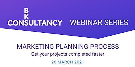 WEBINAR: Marketing Planning Process to get your projects completed faster tickets