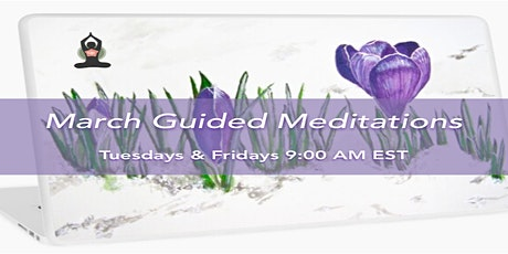 March - Tuesdays & Fridays -  Morning Guided Meditation Series tickets