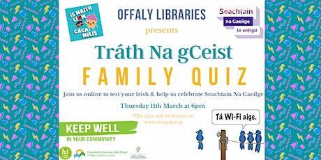 Tráth Na gCeist Family Quiz tickets