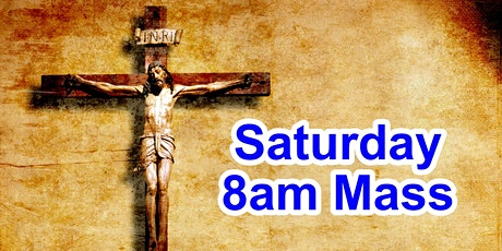 8:00am Saturday Mass (Church) tickets
