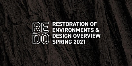 Restoration of Environments & Design Overview Spring 2021 tickets