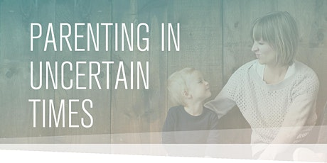 PARENTING IN UNCERTAIN TIMES tickets