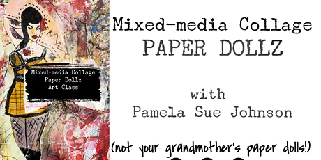 Mixed Media Collage Paper Dollz with Pamela Sue Johnson tickets