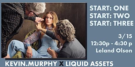 KEVIN.MURPHY X Liquid Assets LLC START #1, #2, #3 tickets