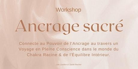 Ancrage Sacré - Workshop  consacré au pouvoir de l'ancrage en 2021. billets