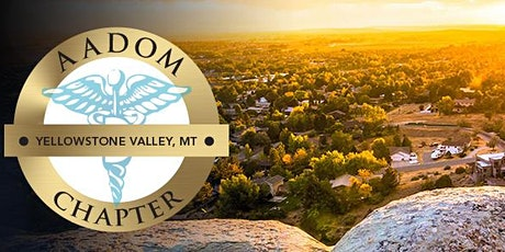 Yellowstone Valley, MT AADOM Chapter Meeting - MASTERING YOUR MINDSET tickets