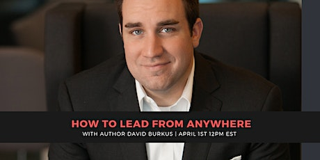 CALLING ALL MANAGERS!  HOW TO LEAD FROM ANYWHERE | VIRTUAL WORKSHOP tickets