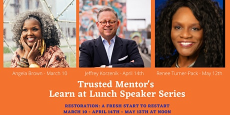 Trusted Mentors Luncheon Series: Restoration, A Fresh Start to Restart tickets