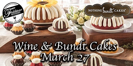 Wine & Bundt Cakes 4 pm -5:30 pm tickets