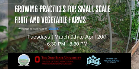 Growing Practices for Small Scale Fruit and Vegetable Farms tickets